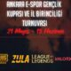 E-spor Gençlik Kupası Gazi