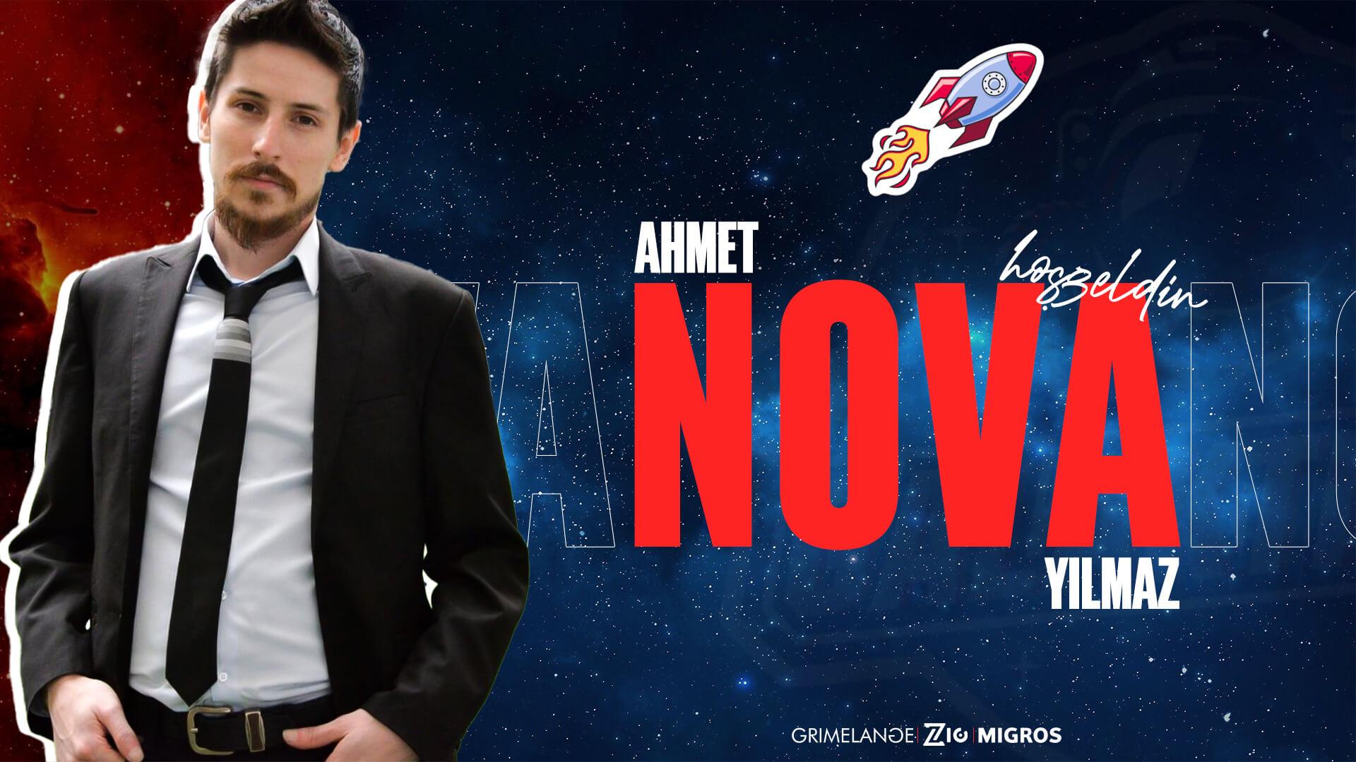 Ahmet Nova Yılmaz, Galakticos ekibine dahil oldu